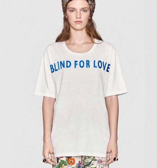 2017 Fashionn White T-shirt For Women With Letter Blind For Love High Quality T-shirt For Women Party